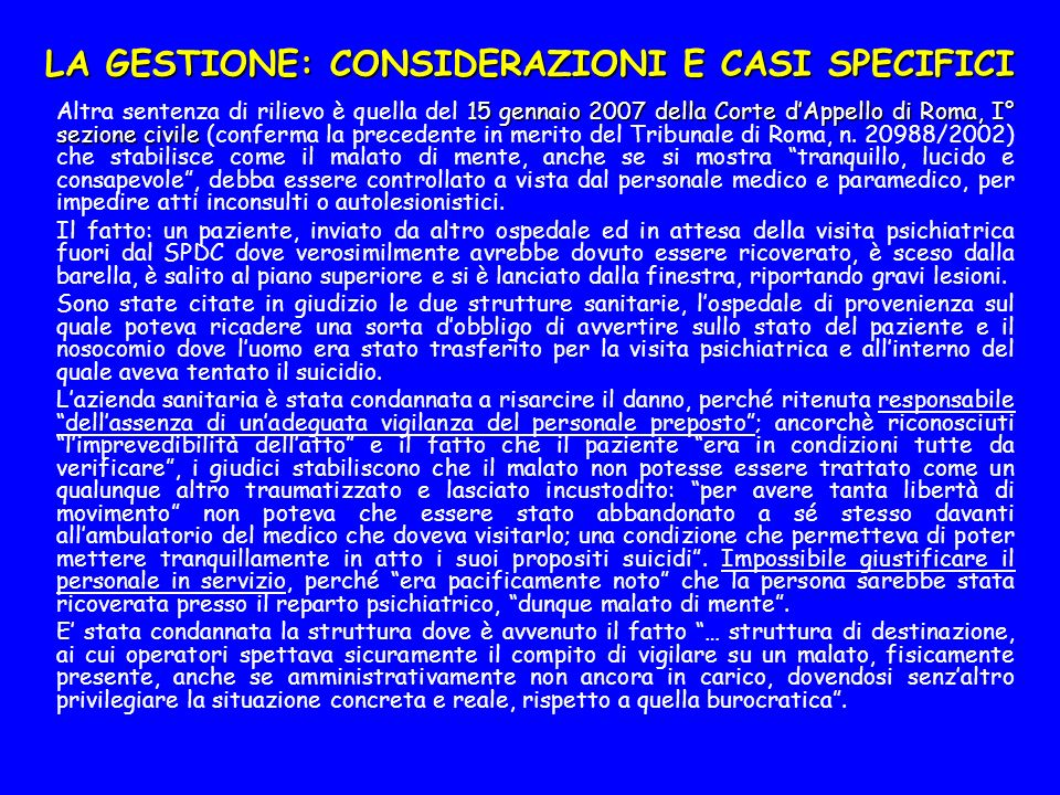 LA GESTIONE: CONSIDERAZIONI E CASI SPECIFICI 15 gennaio 2007 della Corte dAppello di Roma, I° sezione civile Altra sentenza di rilievo è quella del 15 gennaio 2007 della Corte dAppello di Roma, I° sezione civile (conferma la precedente in merito del Tribunale di Roma, n.