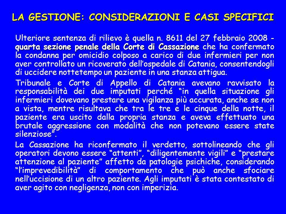 LA GESTIONE: CONSIDERAZIONI E CASI SPECIFICI quarta sezione penale della Corte di Cassazione Ulteriore sentenza di rilievo è quella n.