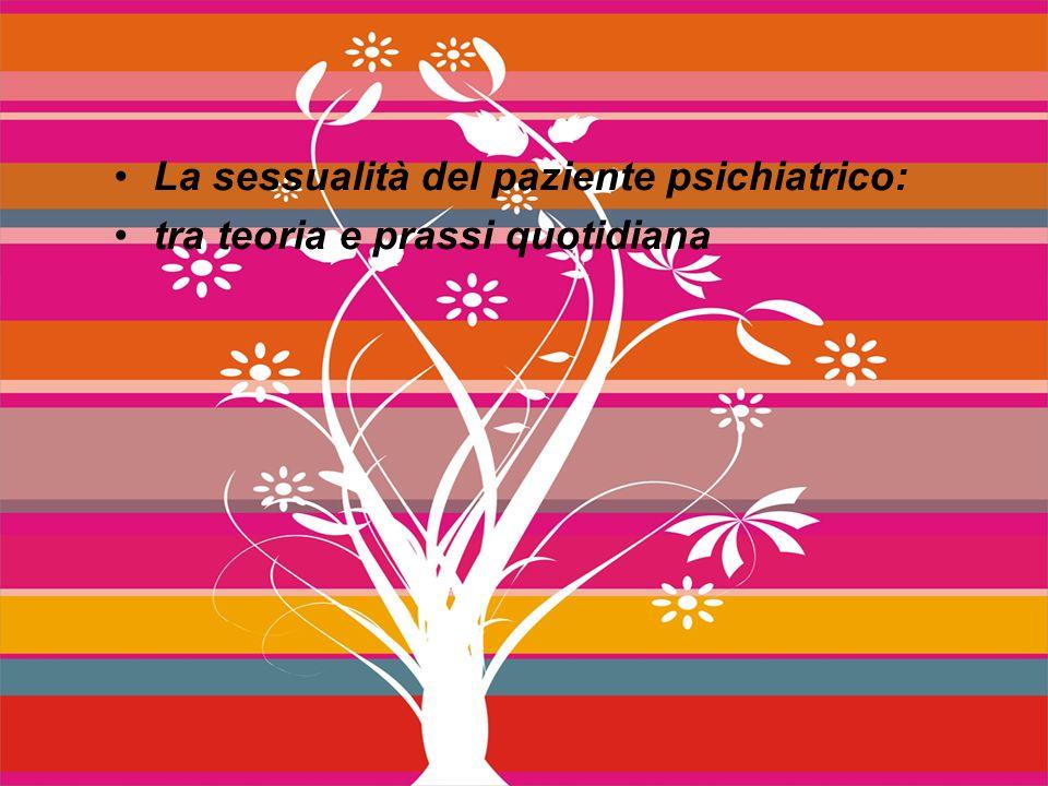 La sessualità del paziente psichiatrico: tra teoria e prassi quotidiana