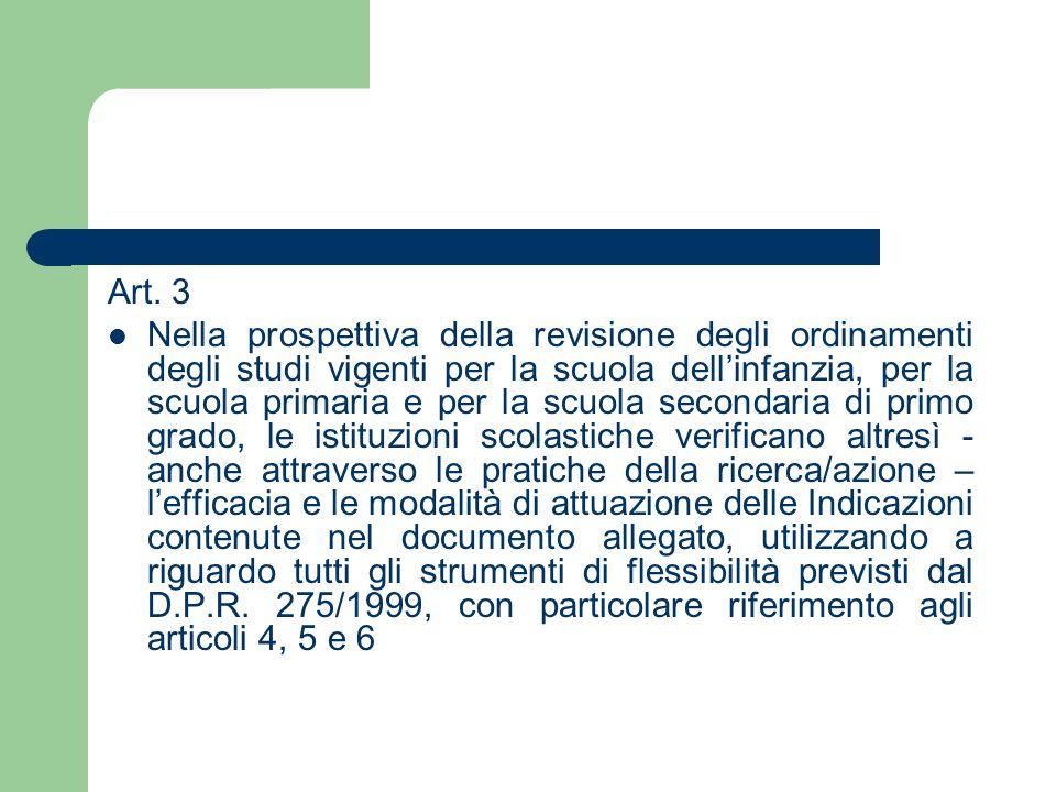 Art. 3 Nella prospettiva della revisione degli ordinamenti degli studi vigenti per la scuola dellinfanzia, per la scuola primaria e per la scuola seco