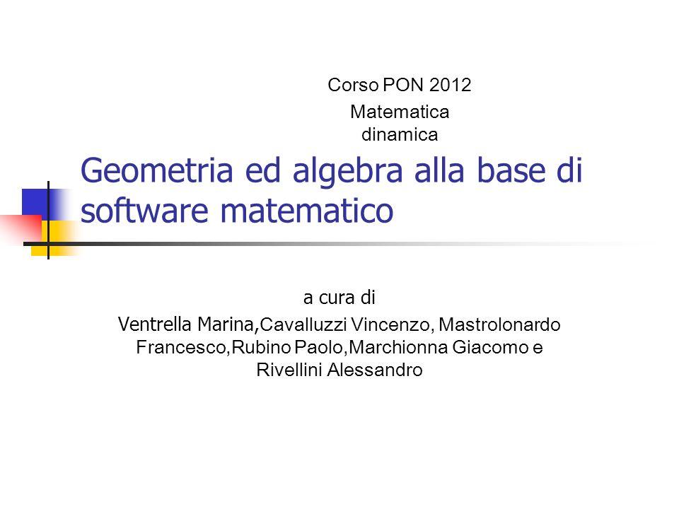 Geometria ed algebra alla base di software matematico a cura di Ventrella Marina, Cavalluzzi Vincenzo, Mastrolonardo Francesco,Rubino Paolo,Marchionna