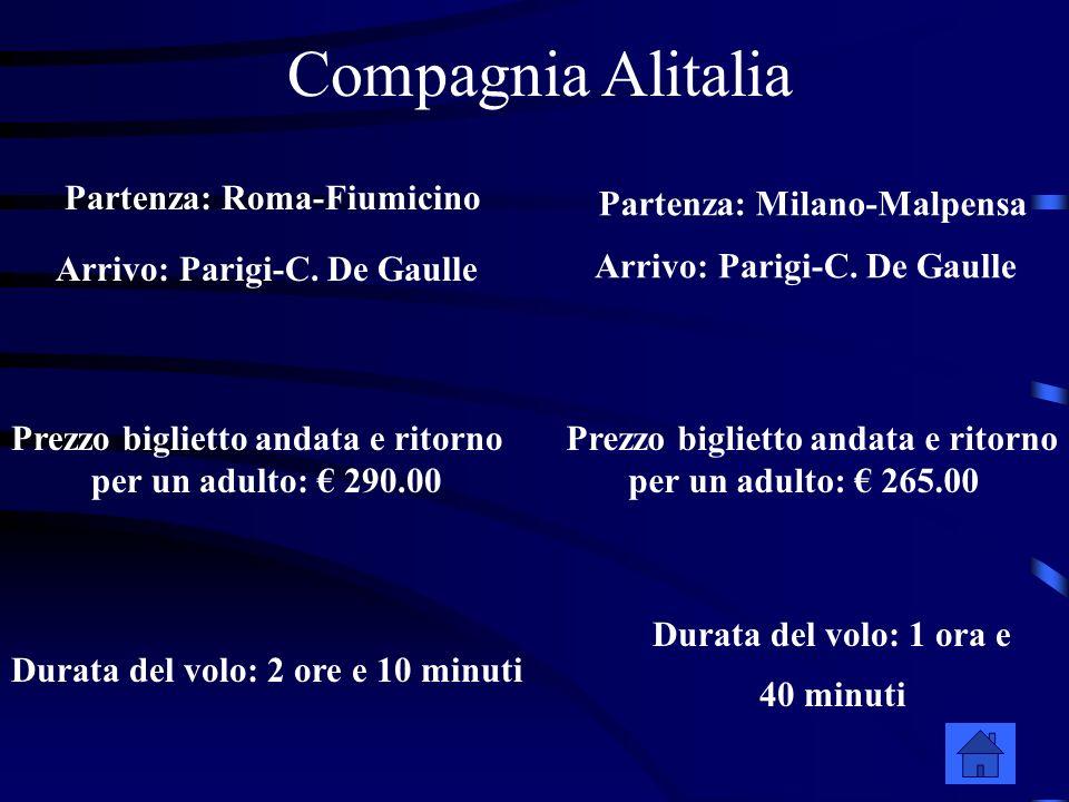 Compagnia Alitalia Partenza: Roma-Fiumicino Arrivo: Parigi-C.