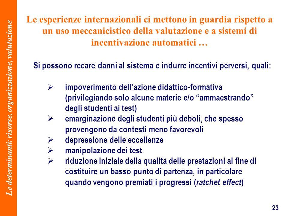 23 Le esperienze internazionali ci mettono in guardia rispetto a un uso meccanicistico della valutazione e a sistemi di incentivazione automatici … im