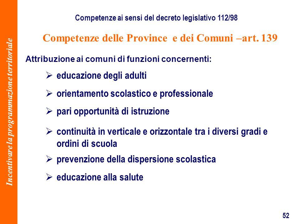 52 Attribuzione ai comuni di funzioni concernenti: educazione degli adulti orientamento scolastico e professionale pari opportunità di istruzione cont