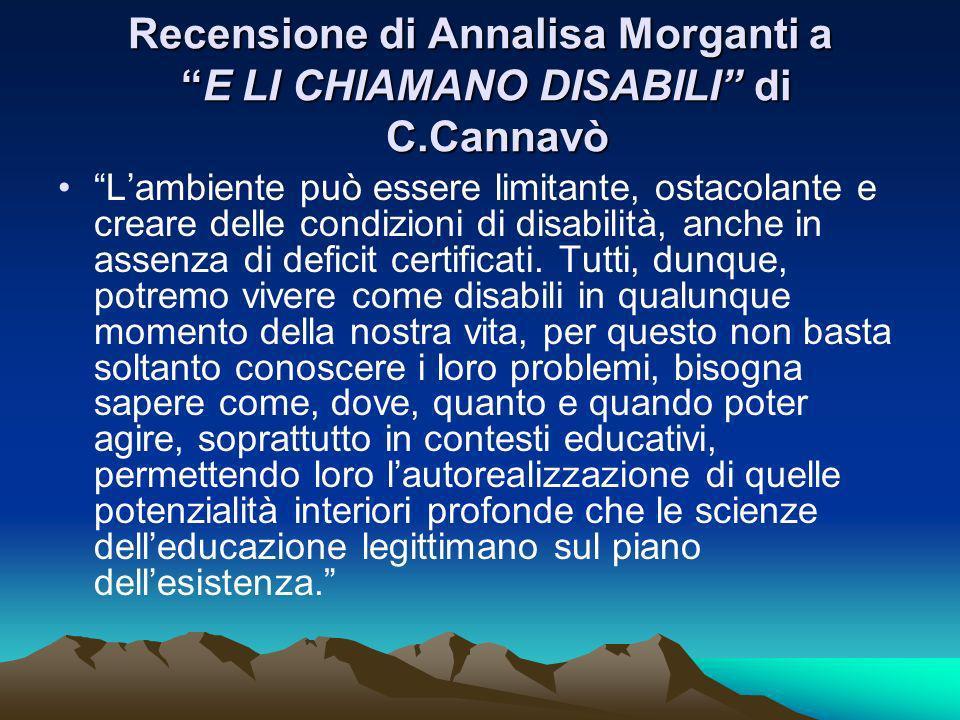 Recensione di Annalisa Morganti a E LI CHIAMANO DISABILI di C.Cannavò Lambiente può essere limitante, ostacolante e creare delle condizioni di disabil