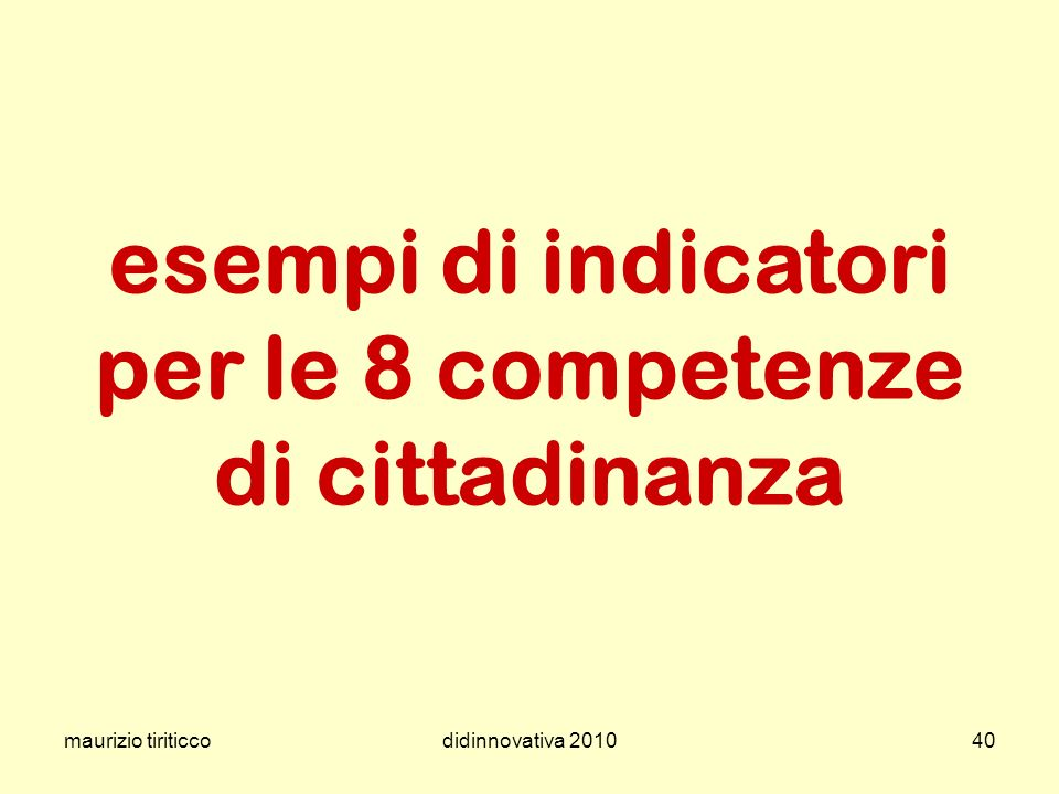 maurizio tiriticcodidinnovativa 201040 esempi di indicatori per le 8 competenze di cittadinanza