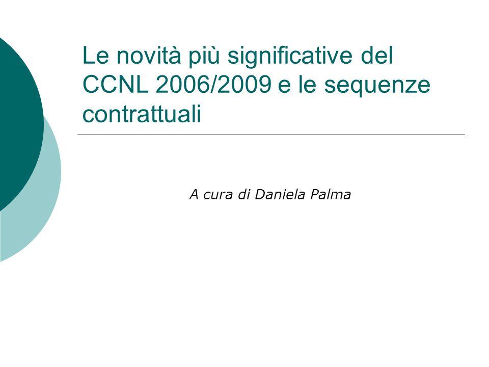 Le novità più significative del CCNL 2006/2009 e le sequenze contrattuali A cura di Daniela Palma