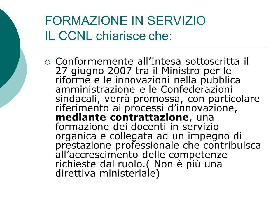FORMAZIONE IN SERVIZIO IL CCNL chiarisce che: Conformemente allIntesa sottoscritta il 27 giugno 2007 tra il Ministro per le riforme e le innovazioni n