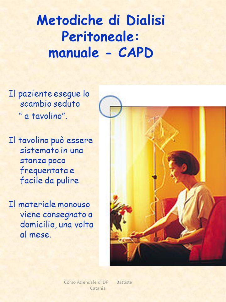 Metodiche di Dialisi Peritoneale: manuale - CAPD Il paziente esegue lo scambio seduto a tavolino. Il tavolino può essere sistemato in una stanza poco
