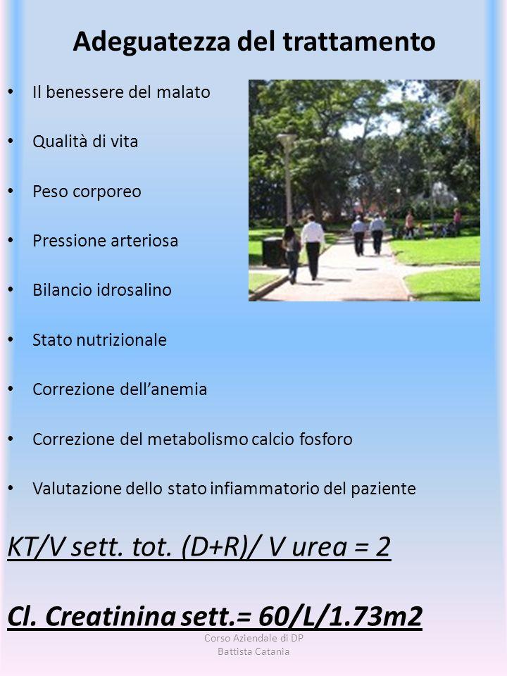 Adeguatezza del trattamento Il benessere del malato Qualità di vita Peso corporeo Pressione arteriosa Bilancio idrosalino Stato nutrizionale Correzion