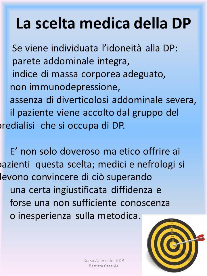 Se viene individuata lidoneità alla DP: parete addominale integra, indice di massa corporea adeguato, non immunodepressione, assenza di diverticolosi