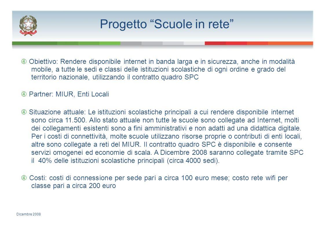 Progetto Scuole in rete Obiettivo: Rendere disponibile internet in banda larga e in sicurezza, anche in modalità mobile, a tutte le sedi e classi dell