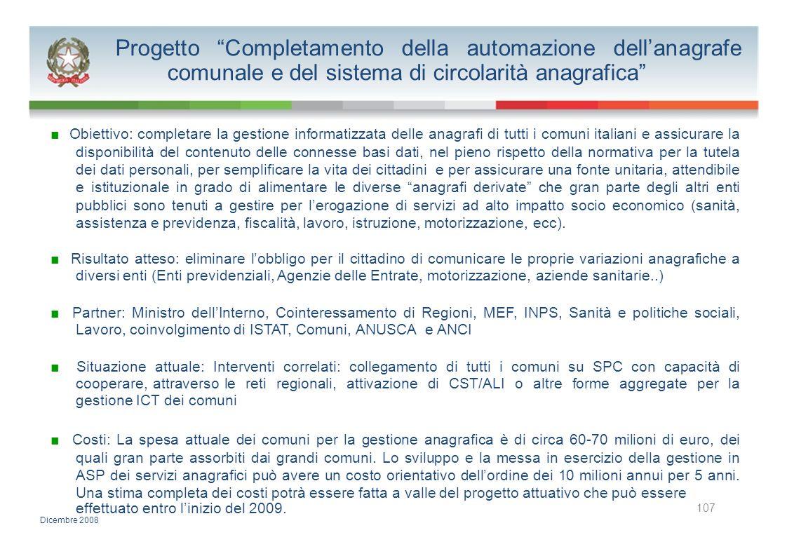 Progetto Completamento della automazione dellanagrafe comunale e del sistema di circolarità anagrafica Obiettivo: completare la gestione informatizzat