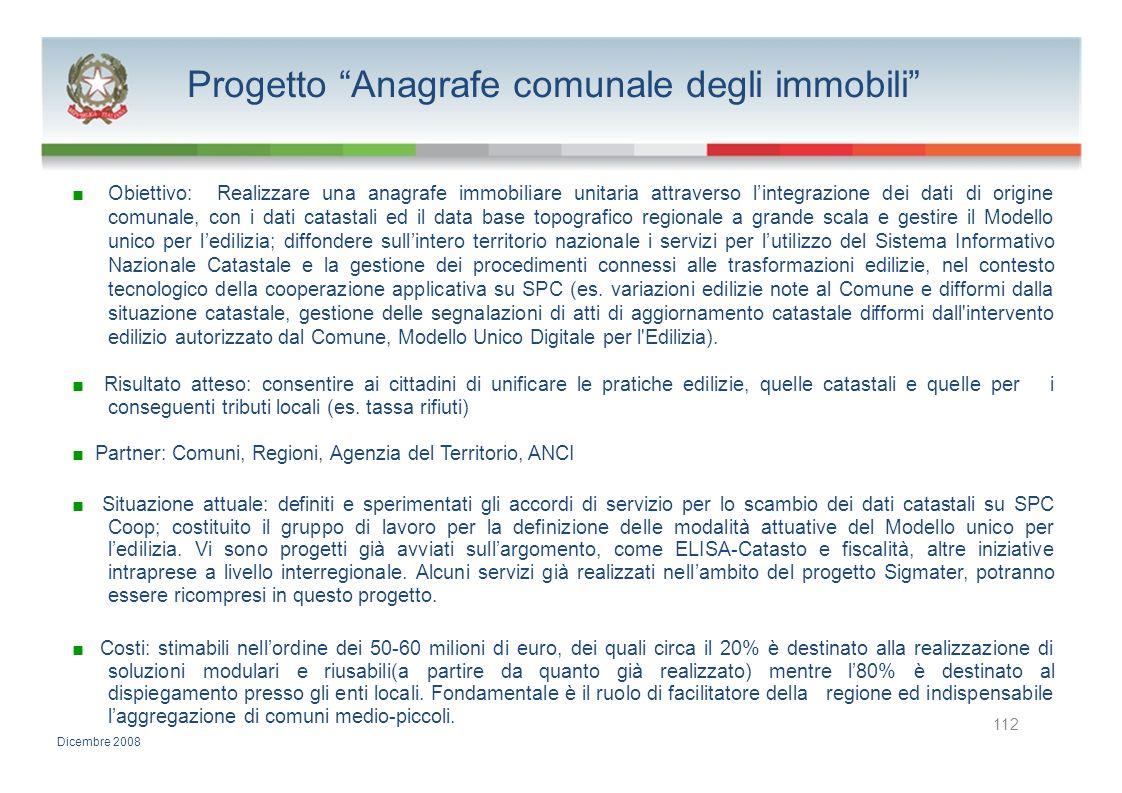 Progetto Anagrafe comunale degli immobili Obiettivo: Realizzare una anagrafe immobiliare unitaria attraverso lintegrazione dei dati di origine comunal