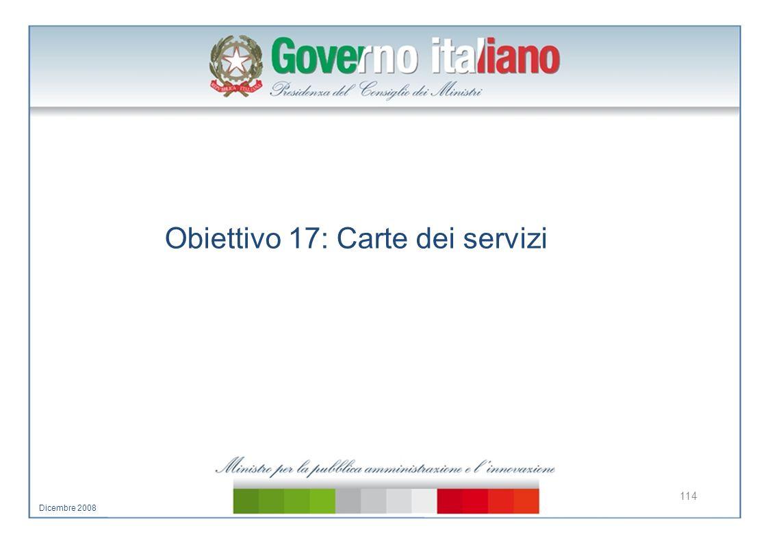 Obiettivo 17: Carte dei servizi 114 Dicembre 2008