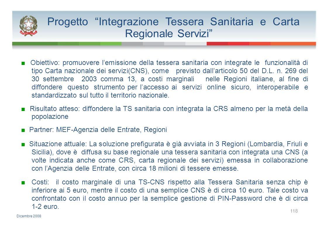 Progetto Integrazione Tessera Sanitaria e Carta Regionale Servizi Obiettivo: promuovere lemissione della tessera sanitaria con integrate le funzionali