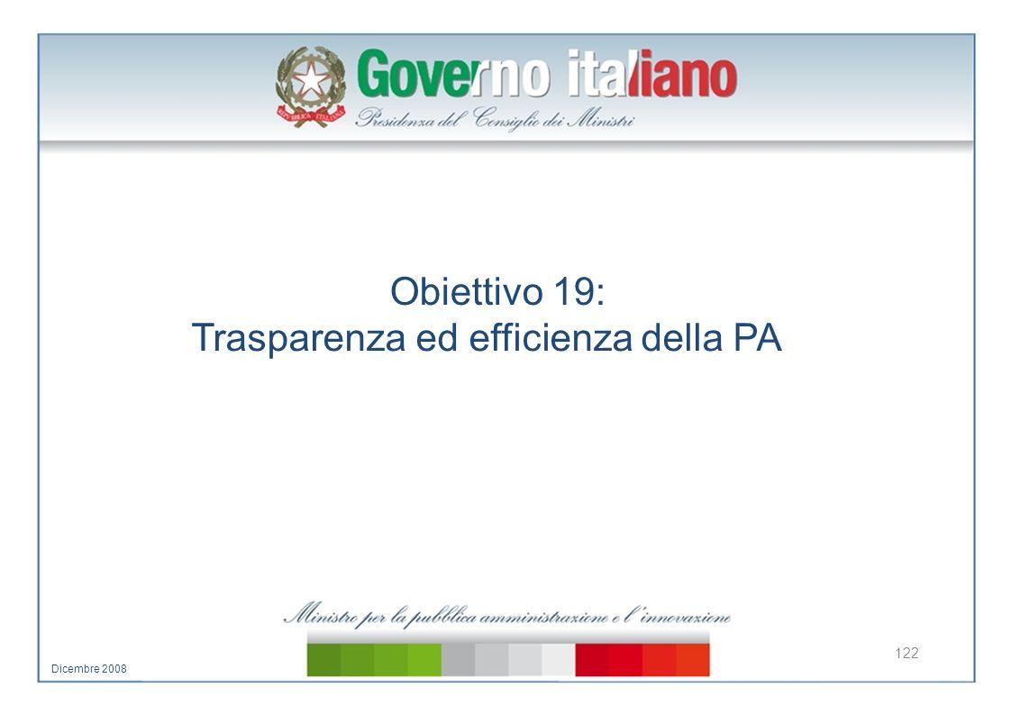 Obiettivo 19: Trasparenza ed efficienza della PA 122 Dicembre 2008