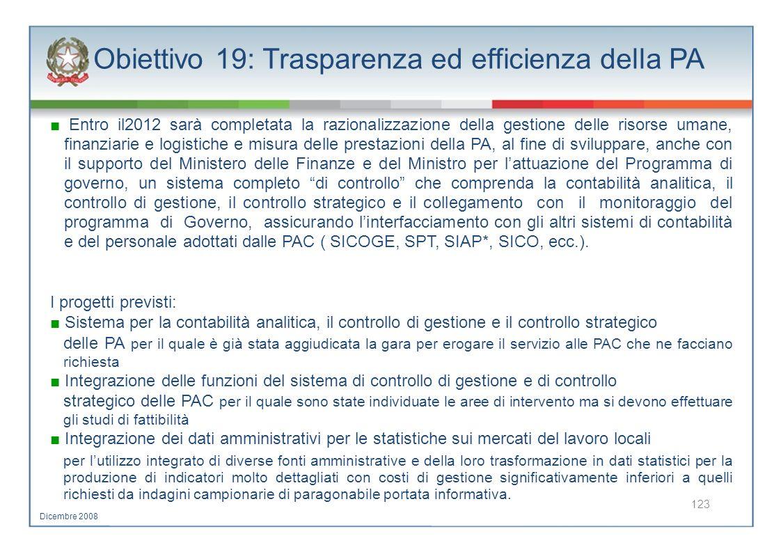 Obiettivo 19: Trasparenza ed efficienza della PA Entro il2012 sarà completata la razionalizzazione della gestione delle risorse umane, finanziarie e l