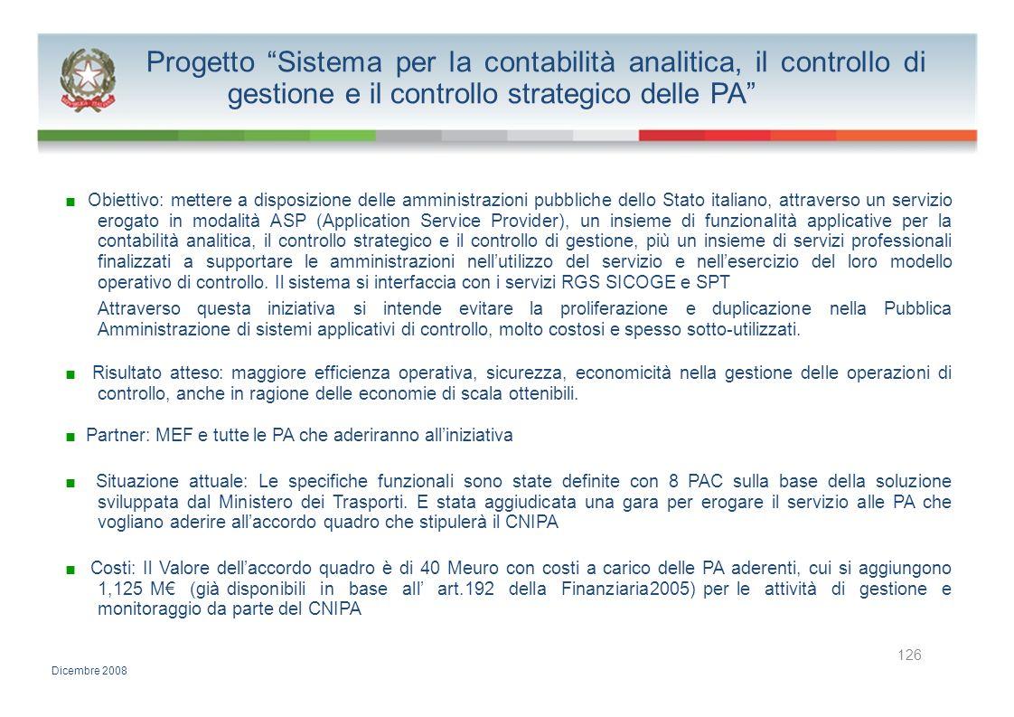 Progetto Sistema per la contabilità analitica, il controllo di gestione e il controllo strategico delle PA Obiettivo: mettere a disposizione delle amm