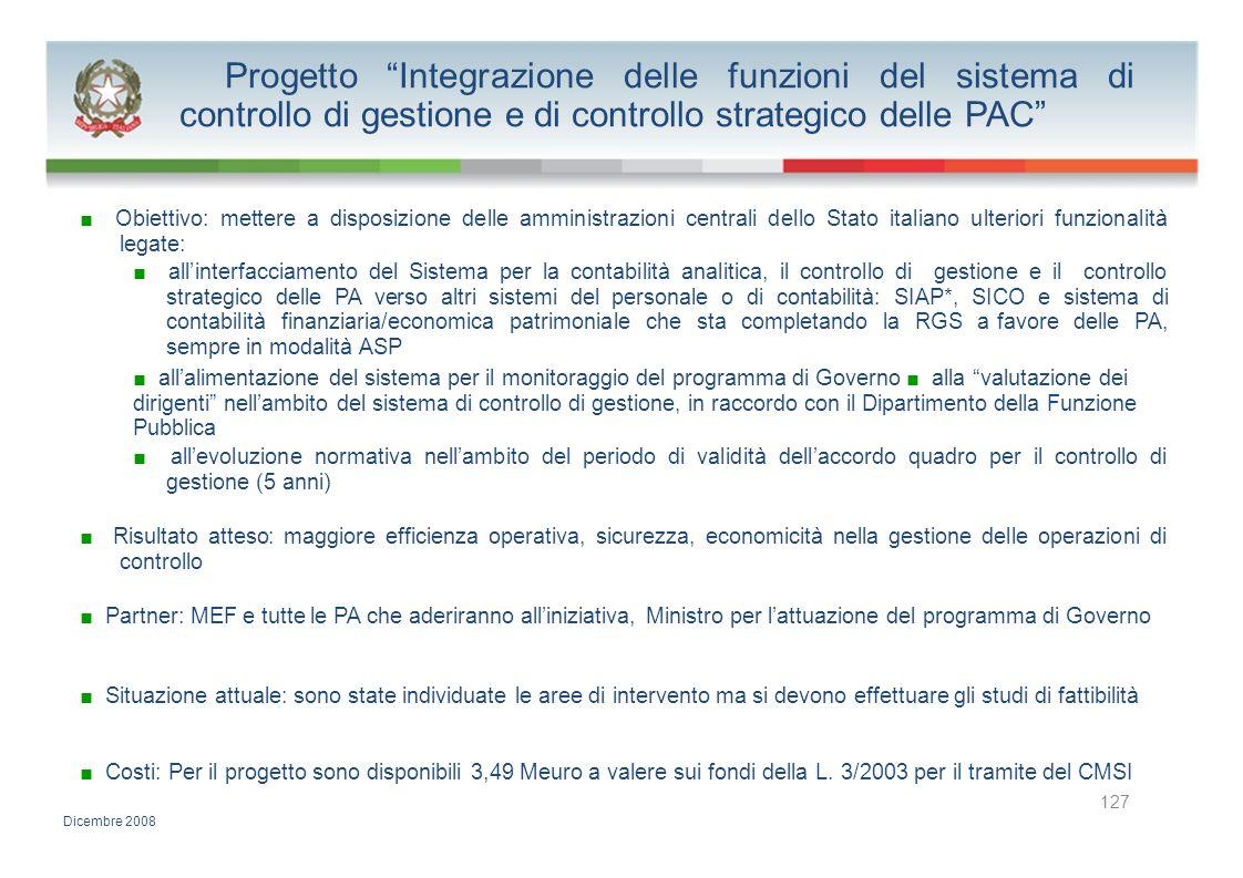 Progetto Integrazione delle funzioni del sistema di controllo di gestione e di controllo strategico delle PAC Obiettivo: mettere a disposizione delle