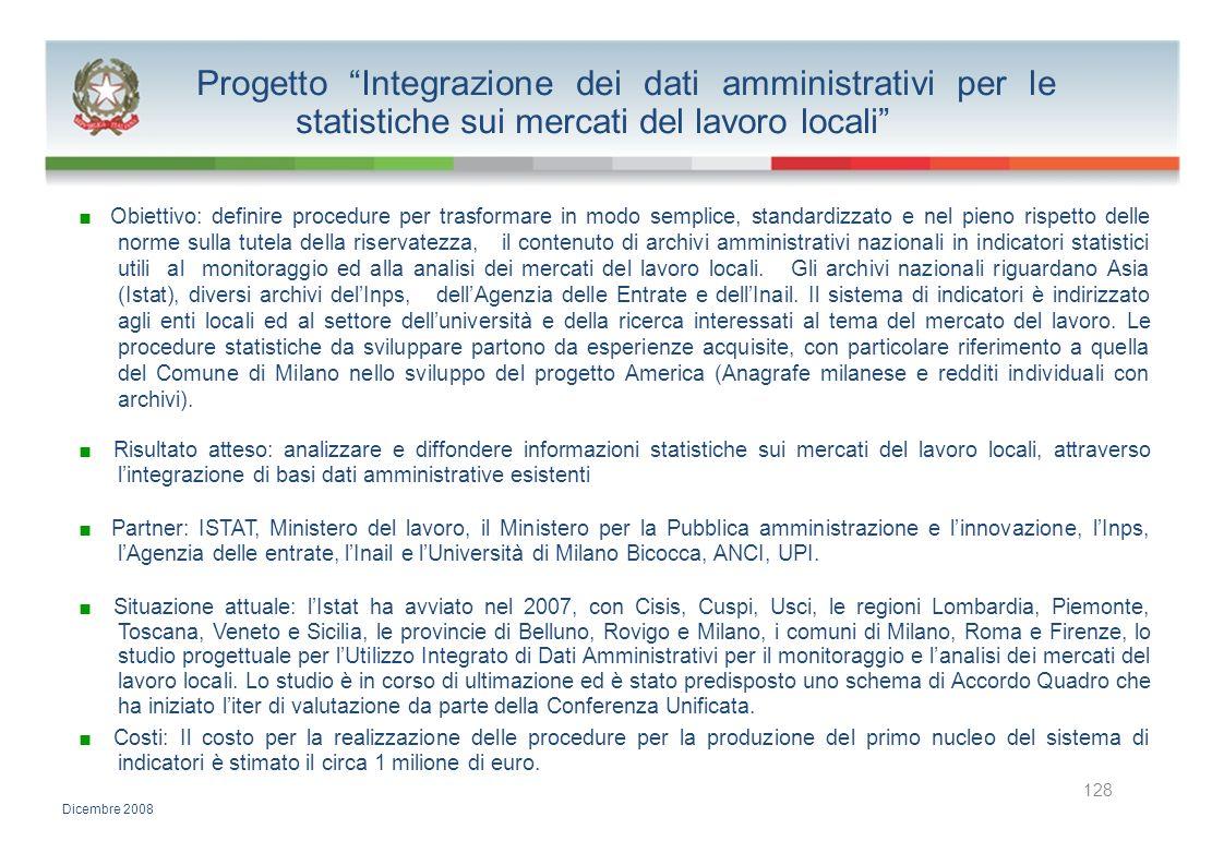 Progetto Integrazione dei dati amministrativi per le statistiche sui mercati del lavoro locali Obiettivo: definire procedure per trasformare in modo s