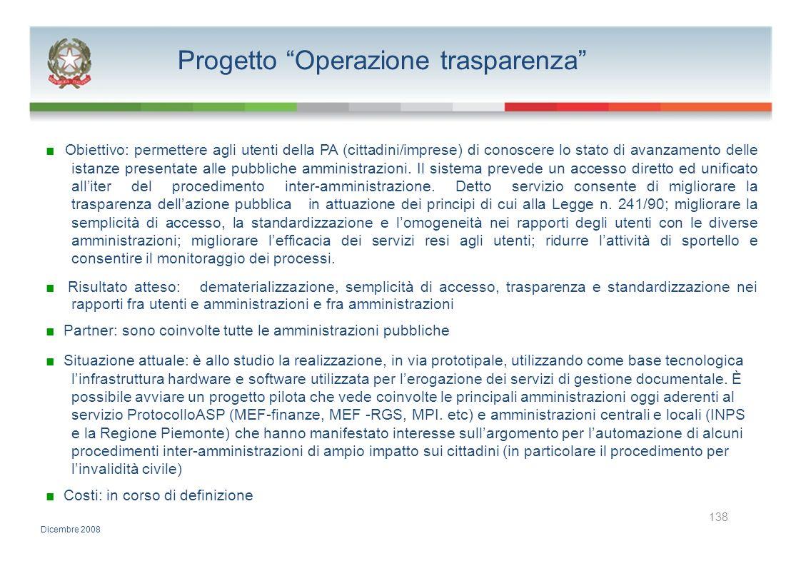 Progetto Operazione trasparenza Obiettivo: permettere agli utenti della PA (cittadini/imprese) di conoscere lo stato di avanzamento delle istanze pres