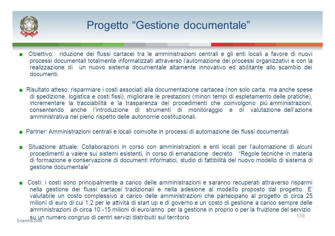 Progetto Gestione documentale Obiettivo: riduzione dei flussi cartacei tra le amministrazioni centrali e gli enti locali a favore di nuovi processi do