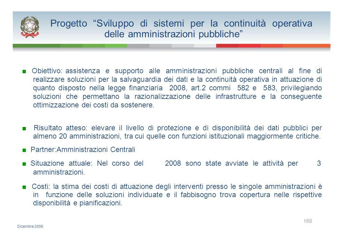 Progetto Sviluppo di sistemi per la continuità operativa delle amministrazioni pubbliche Obiettivo: assistenza e supporto alle amministrazioni pubblic