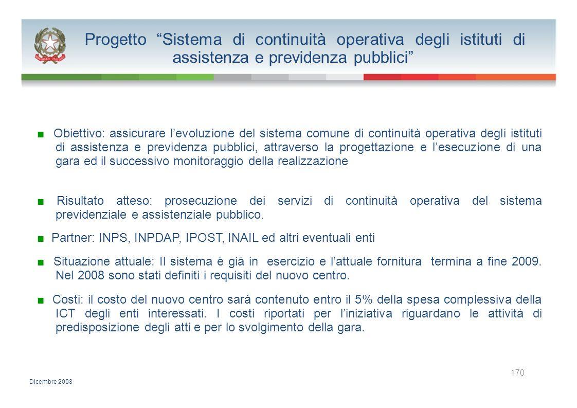 Progetto Sistema di continuità operativa degli istituti di assistenza e previdenza pubblici Obiettivo: assicurare levoluzione del sistema comune di co