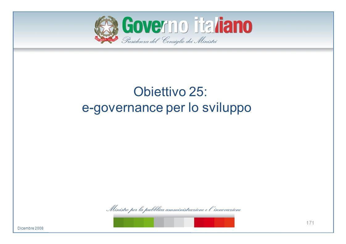 Obiettivo 25: e-governance per lo sviluppo 171 Dicembre 2008