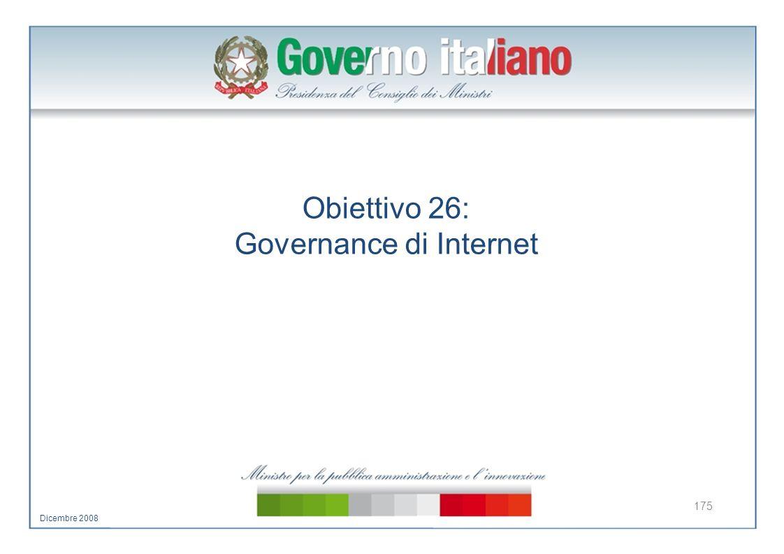 Obiettivo 26: Governance di Internet 175 Dicembre 2008