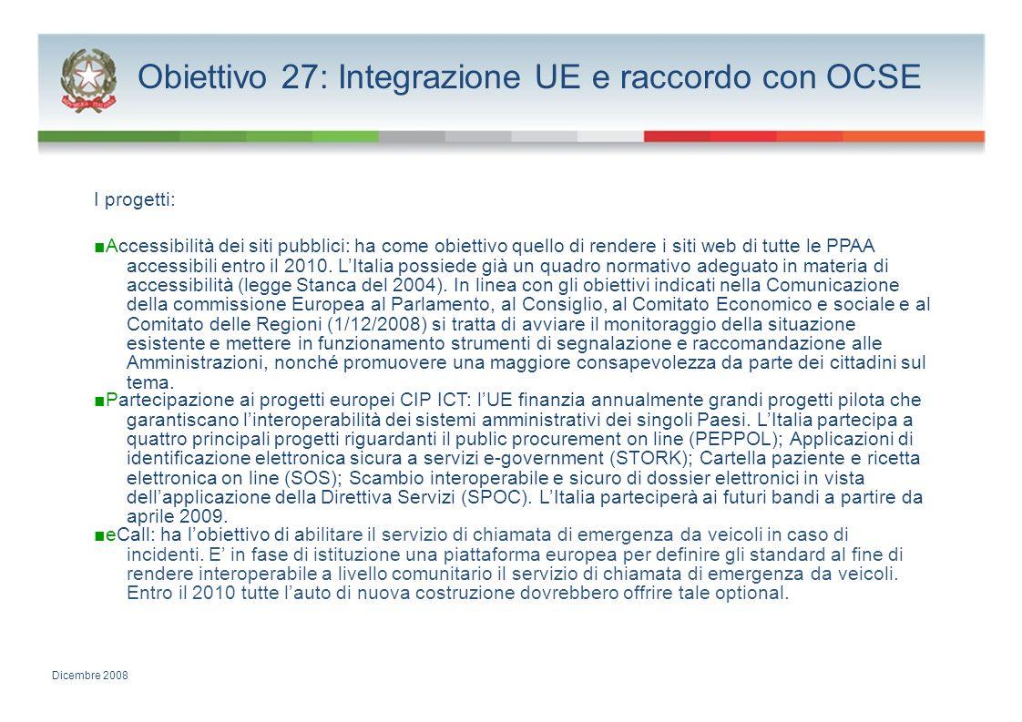 Obiettivo 27: Integrazione UE e raccordo con OCSE I progetti: Accessibilità dei siti pubblici: ha come obiettivo quello di rendere i siti web di tutte