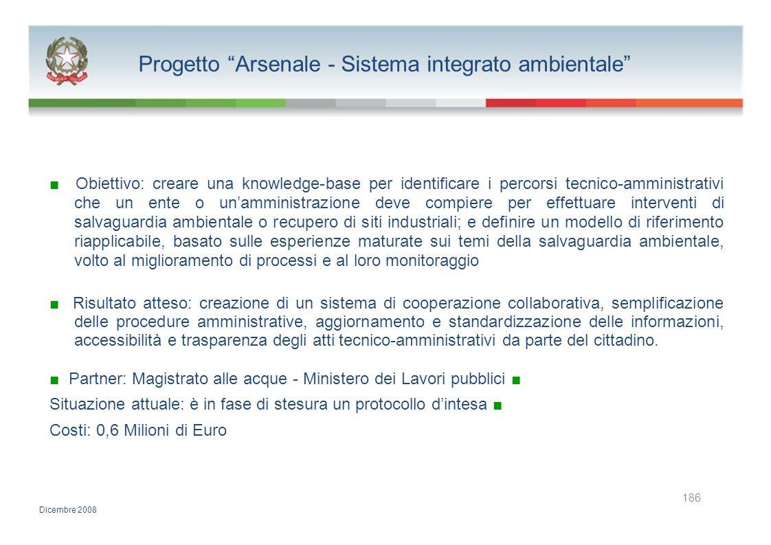 Progetto Arsenale - Sistema integrato ambientale Obiettivo: creare una knowledge-base per identificare i percorsi tecnico-amministrativi che un ente o