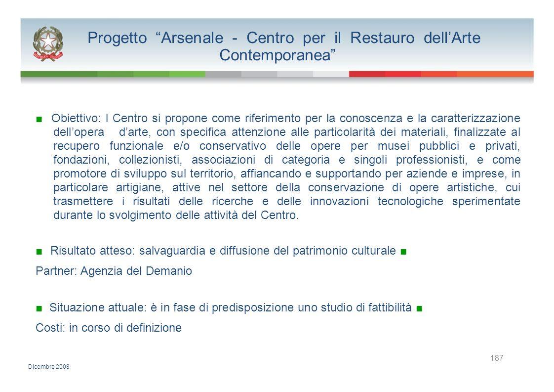 Progetto Arsenale - Centro per il Restauro dellArte Contemporanea Obiettivo: l Centro si propone come riferimento per la conoscenza e la caratterizzaz