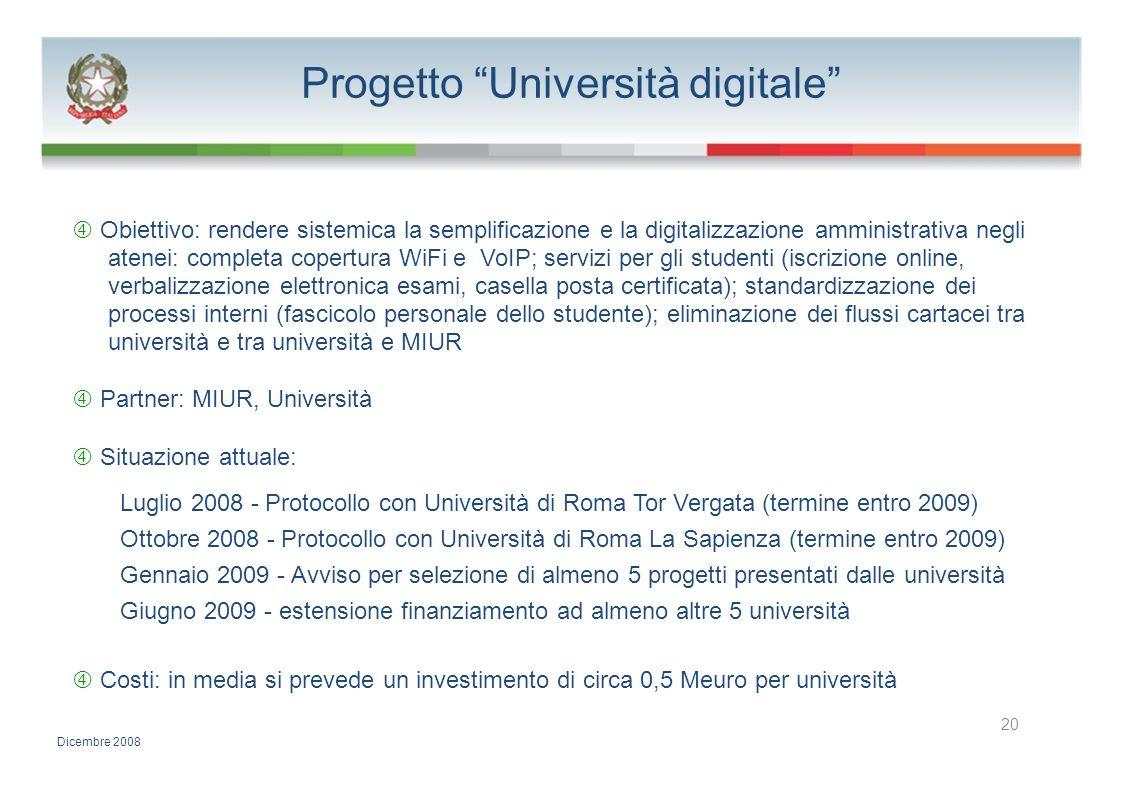 Progetto Università digitale Obiettivo: rendere sistemica la semplificazione e la digitalizzazione amministrativa negli atenei: completa copertura WiF