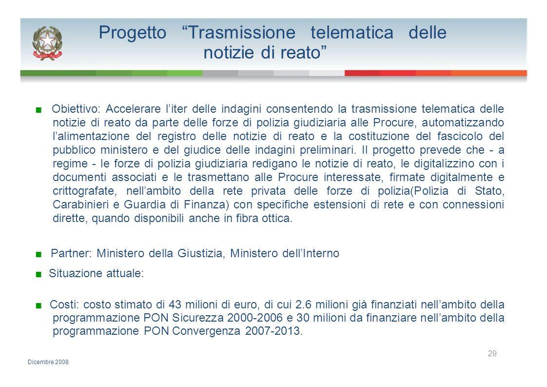 Progetto Trasmissione telematica delle notizie di reato Obiettivo: Accelerare liter delle indagini consentendo la trasmissione telematica delle notizi