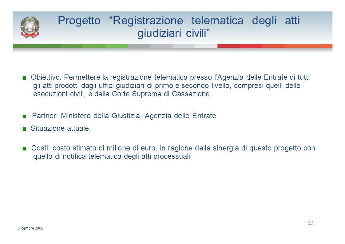 Progetto Registrazione telematica degli atti giudiziari civili Obiettivo: Permettere la registrazione telematica presso lAgenzia delle Entrate di tutt