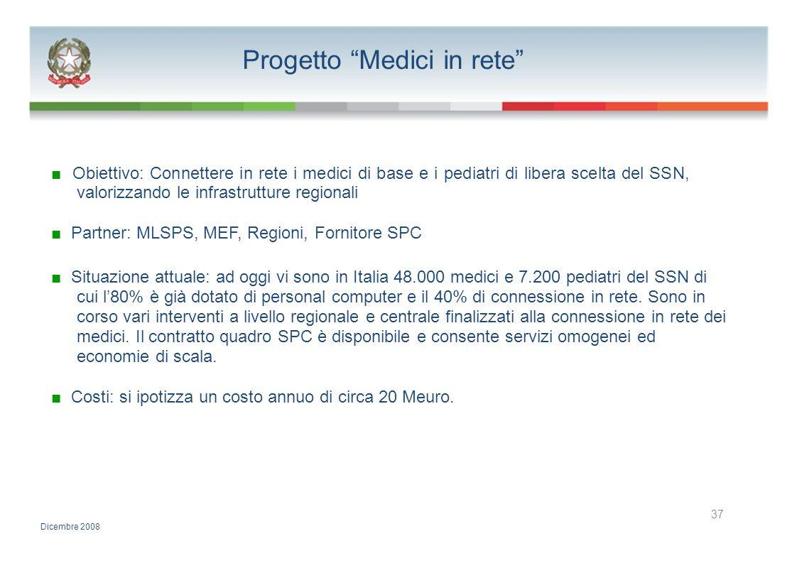 Progetto Medici in rete Obiettivo: Connettere in rete i medici di base e i pediatri di libera scelta del SSN, valorizzando le infrastrutture regionali