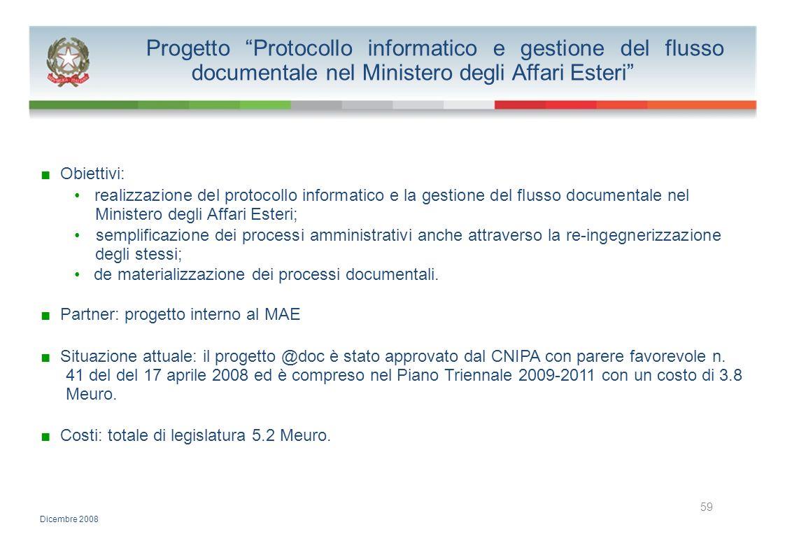 Progetto Protocollo informatico e gestione del flusso documentale nel Ministero degli Affari Esteri Obiettivi: realizzazione del protocollo informatic