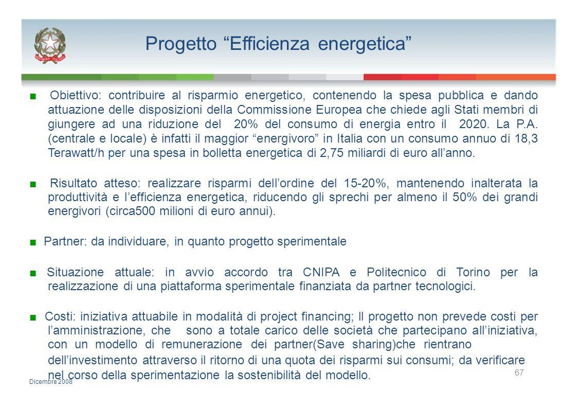 Progetto Efficienza energetica Obiettivo: contribuire al risparmio energetico, contenendo la spesa pubblica e dando attuazione delle disposizioni dell