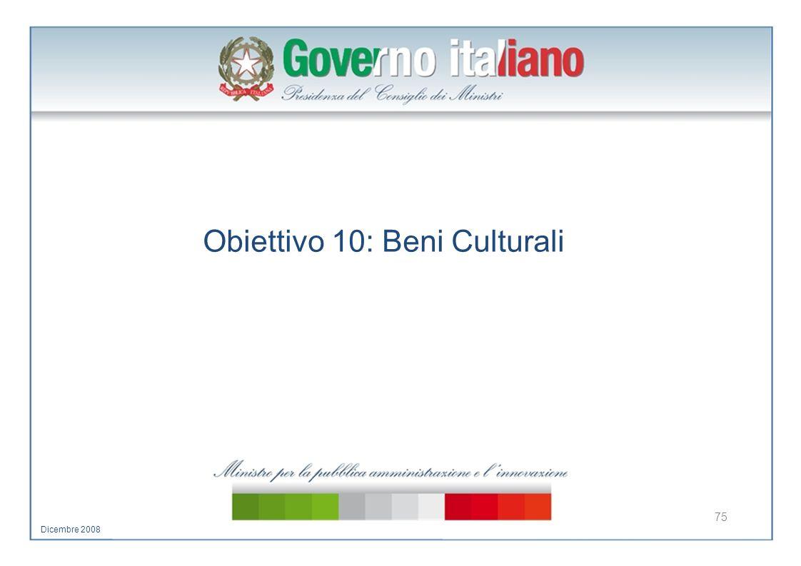 Obiettivo 10: Beni Culturali 75 Dicembre 2008