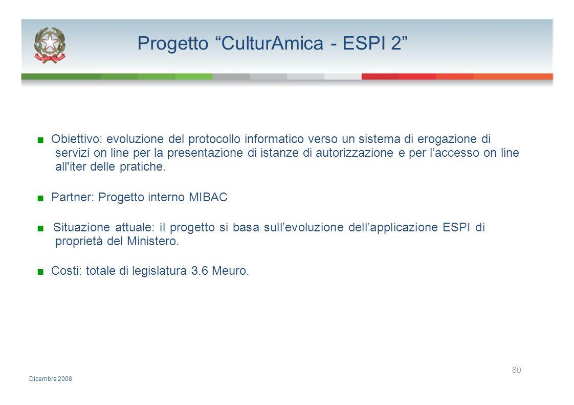 Progetto CulturAmica - ESPI 2 Obiettivo: evoluzione del protocollo informatico verso un sistema di erogazione di servizi on line per la presentazione