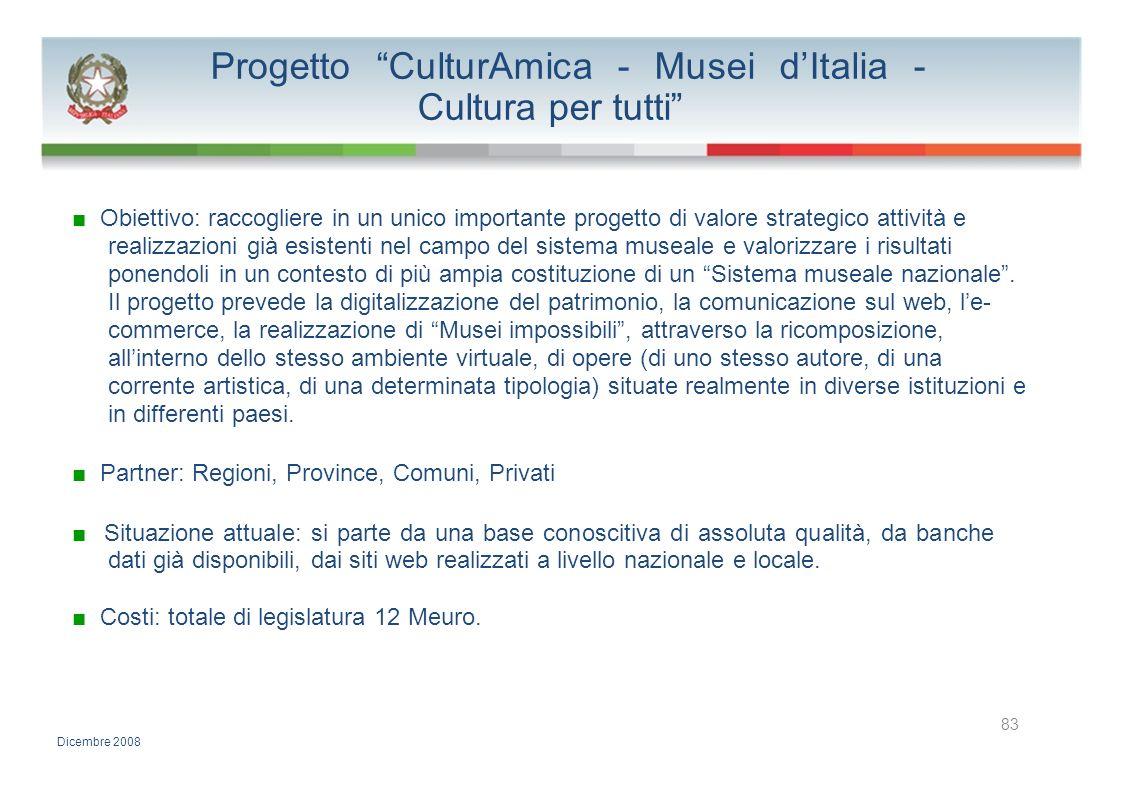 Progetto CulturAmica - Musei dItalia - Cultura per tutti Obiettivo: raccogliere in un unico importante progetto di valore strategico attività e realiz