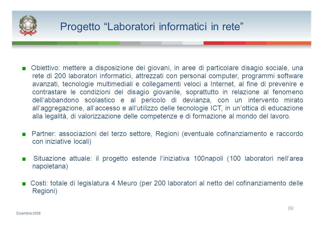 Progetto Laboratori informatici in rete Obiettivo: mettere a disposizione dei giovani, in aree di particolare disagio sociale, una rete di 200 laborat