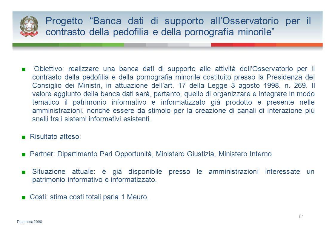Progetto Banca dati di supporto allOsservatorio per il contrasto della pedofilia e della pornografia minorile Obiettivo: realizzare una banca dati di