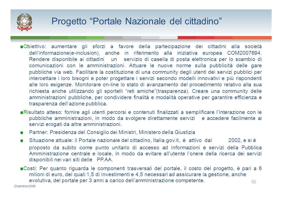 Progetto Portale Nazionale del cittadino Obiettivo: aumentare gli sforzi a favore della partecipazione dei cittadini alla società dellinformazione(e-i