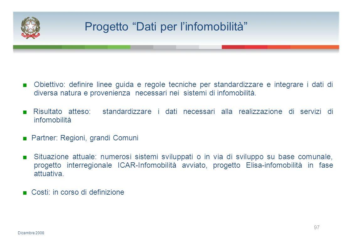 Progetto Dati per linfomobilità Obiettivo: definire linee guida e regole tecniche per standardizzare e integrare i dati di diversa natura e provenienz