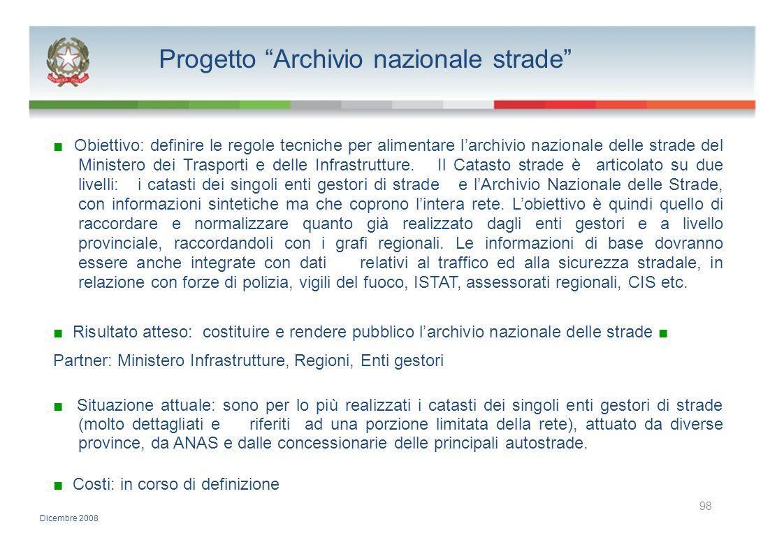 Progetto Archivio nazionale strade Obiettivo: definire le regole tecniche per alimentare larchivio nazionale delle strade del Ministero dei Trasporti