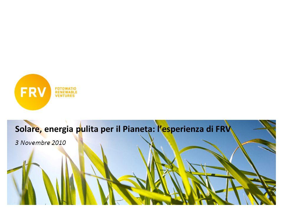 Solare, energia pulita per il Pianeta: lesperienza di FRV 3 Novembre 2010