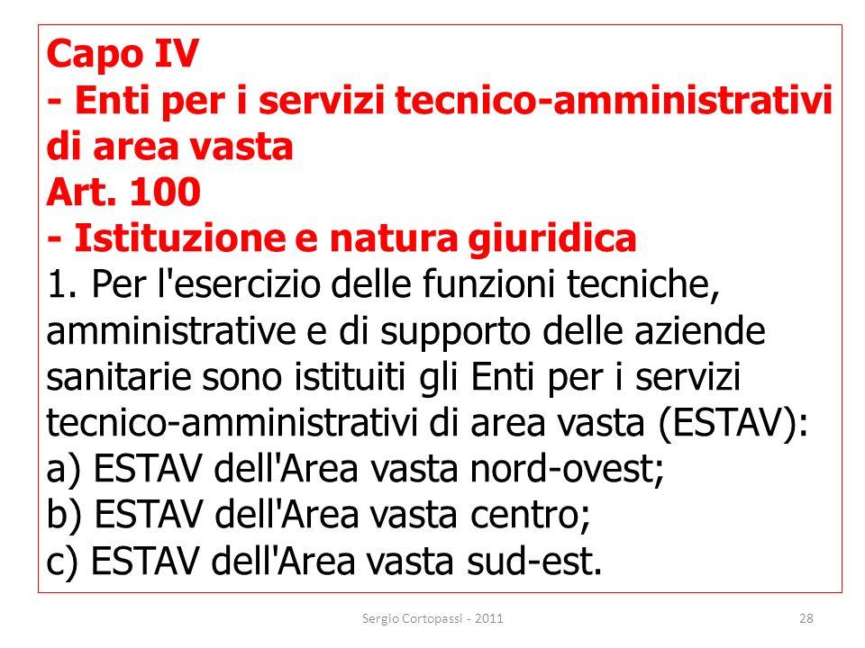 28 Capo IV - Enti per i servizi tecnico-amministrativi di area vasta Art. 100 - Istituzione e natura giuridica 1. Per l'esercizio delle funzioni tecni